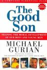 The Good Son: Shaping the Moral Development of Our Boys and Young Men by Michael Gurian (Paperback, 2001)