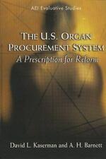 The U.S. Organ Procurement System: A Prescription for Reform (Evaluative