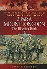 3 Para: Mount Longdon - The Bloodiest Battle by Jon Cooksey (Paperback, 2004)