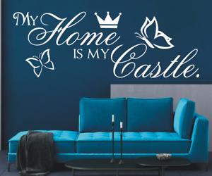 X4599-Wandtattoo-Spruch-My-Home-is-my-Castle-Sticker-Wandaufkleber-Wandsticker