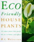 Eco-friendly Houseplants: 50 Indoor Plants That Purify the Air by B.C. Wolverton (Hardback, 1996)