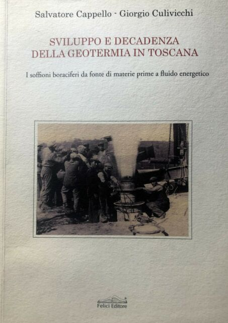 CAPPELLO, CULIVICCHI SVILUPPO DECADENZA GEOTERMIA TOSCANA I SOFFIONI BORACIFERI