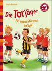 Die Torjäger - Ein neuer Stürmer im Spiel von Sibylle Rieckhoff (2011, Gebundene Ausgabe)