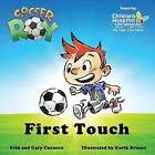 Soccer Roy: First Touch by Gary Curneen, Erin Curneen (Paperback / softback, 2015)