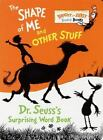 Bright and Early Board Books(TM): The Shape of Me and Other Stuff by Dr. Seuss (1997, Board Book)