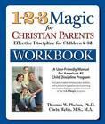 The 1-2-3 Magic Workbook for Christian Parents: Effective Discipline for Children 2-12 by Thomas W. Phelan, Chris Webb (Paperback, 2011)
