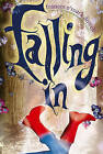 Falling in by Frances O Dowell (Paperback, 2012)