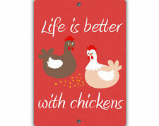 Life Better w/ Chicken Indoor/Outdoor Aluminum No Rust No Fade Chicken Coop Sign