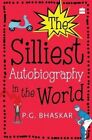 The Silliest Autobiography in the World by P. G. Bhaskar (Paperback, 2016)