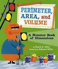 Perimeter, Area, and Volume: A Monster Book of Dimensions by David A Adler (Paperback / softback, 2013)