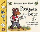 Tales from Acorn Wood: Postman Bear by Julia Donaldson (Paperback, 2003)