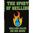 The Sport of Grilling Snoor Authorhouse Paperback / Softback 9781434315694