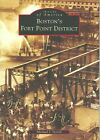 Boston's Fort Point District Images of America Arcadi - Tyrrell Michae PA