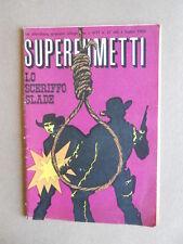 SUPERFUMETTI Alleg. VITT n°27 1968 - Lo Sceriffo Slade  [G529] BUONO