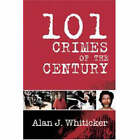 101 Crimes of the Century by Alan J. Whiticker (Paperback, 2008)