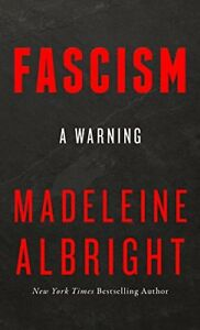 Fascism-A-Warning-by-Madeleine-Albright-New-Hardcover-book-April-2018
