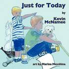 Just for Today by Kevin McNamee (Paperback / softback, 2012)