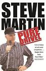 Pure Drivel by Steve Martin (Paperback, 2003)