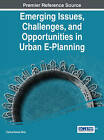 Emerging Issues, Challenges, and Opportunities in Urban E-Planning by Carlos Nunes Silva (Hardback, 2015)