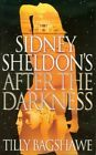 9780007304561 Sidney Sheldon's After The Darkness by Tilly Bagshawe Paperback