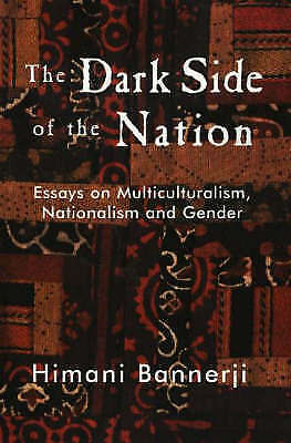 The Dark Side of the Nation: Essays on Multiculturalism, Nationalism and...