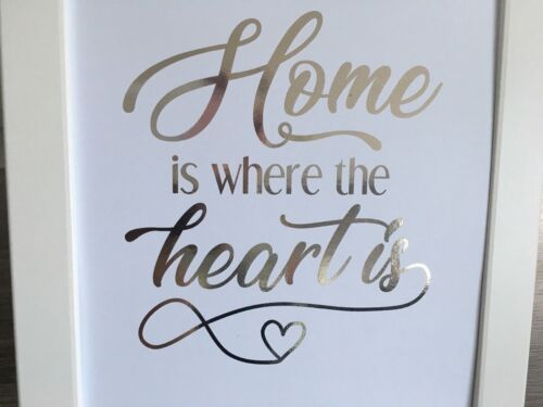 Home Is Where The Heart Is Foil Print Wall Art Home Decoration Sign Poster Gift