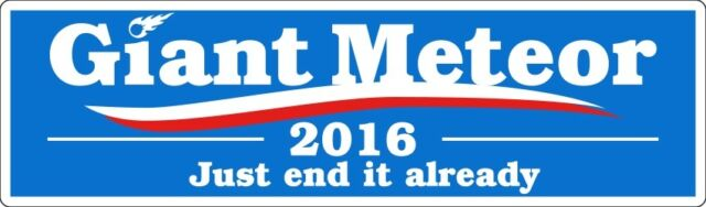 "Giant Meteor 2016 - Just end it already - Lt Blue Sticker - 2.5"" x 8.5"""