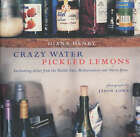 Crazy Water, Pickled Lemons: Enchanting dishes from the Middle East, Mediterranean and North Africa by Diana Henry (Hardback, 2002)