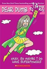 Okay, So Maybe I Do Have Superpowers (Dear Dumb Diary)