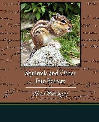 Squirrels and Other Fur-Bearers, Burroughs, John, New Book