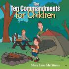 The Ten Commandments for Children by Mary Lane McGinnis (Paperback / softback, 2012)
