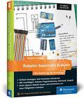 Roboter bauen mit Arduino von Markus Knapp (2016, Taschenbuch)