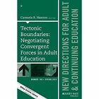 Tectonic Boundaries: Negotiating Convergent Forces in Adult Education: New Directions for Adult and Continuing Education: Number 149 by Carmela R. Nanton (Paperback, 2016)