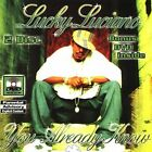 You Already Know [PA] by Lucky Luciano (CD, Jul-2005, Dope House Records)