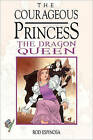 The Courageous Princess: The Dragon Queen: Vol. 3 by Rod Espinosa (Hardback, 2015)