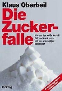 Die-Zuckerfalle-Wie-das-weisse-Kristall-uns-dick-und-kra-Buch-Zustand-gut