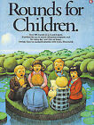 Rounds for Children by Music Sales Corporation (Paperback / softback, 1992)