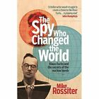 The Spy Who Changed The World by Mike Rossiter (Hardback, 2014)
