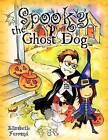 Spooky the Ghost Dog by Elizabeth Ferrand (Paperback / softback, 2012)