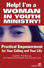 Help! I'm a Woman in Youth Ministry!: Practical Empowerment for Your Calling and Your Life by Kara Powell, Megan Hutchinson, Heather Flies (Paperback, 2004)
