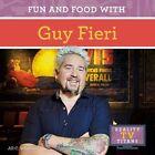 Fun and Food with Guy Fieri by Jill C Wheeler (Hardback, 2015)