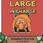 Furballed Large and in Charge by Tracy Wilson (Paperback / softback, 2012)