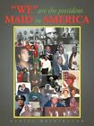 We Are The President Maid in America 9781463414603 by Daniel Washington