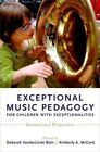 Exceptional Music Pedagogy for Children with Exceptionalities: International Perspectives by Oxford University Press Inc (Paperback, 2015)
