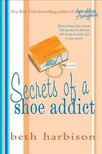 Secrets-of-a-Shoe-Addict-Paperback-by-Harbison-Beth-Brand-New-Free-P-amp-P-in