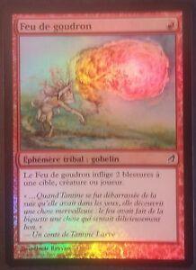 Feu-de-goudron-PREMIUM-FOIL-VF-French-Lorwyn-Tarfire-Magic-mtg-NM