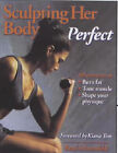 Sculpting Her Body Perfect by Brad Schoenfeld (Paperback, 1999)
