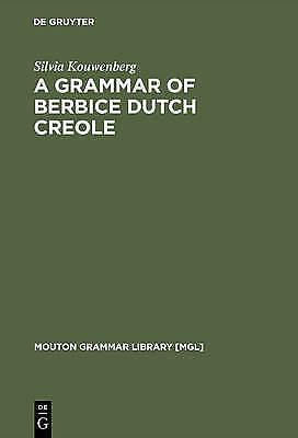 1 of 1 - Grammar of Berbice Cutch Creole (Mouton Grammar Library) by Silvia Kouwenberg
