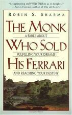 The Monk Who Sold His Ferrari: A Fable About Fulfilling Your Dreams and Reachin