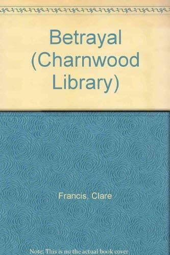Betrayal (Charnwood Library) by Francis, Clare Hardback Book The Fast Free